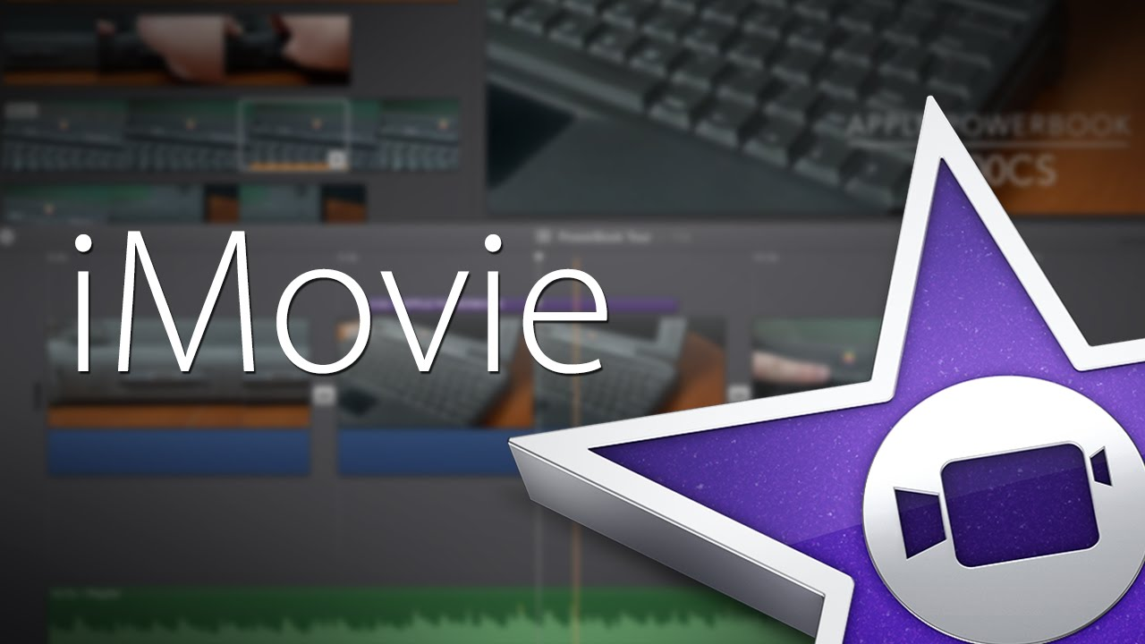iMovie for PC - The Best Movie Editing Program