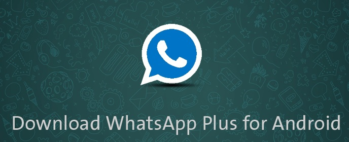 Whatsapp Plus 2016 APK Download for Android